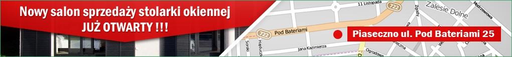 Nowy salon sprzedaży stolarki okiennej: Piaseczno ul. Pod Bateriami 25